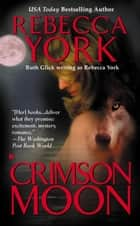 Crimson Moon ebook by Rebecca York