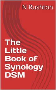 The Little Book of Synology DSM ebook by Nicholas Rushton