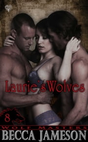 Laurie's Wolves ebook by Becca Jameson