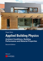 Applied Building Physics - Ambient Conditions, Building Performance and Material Properties ebook by Hugo S. L. Hens