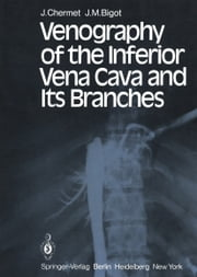 Venography of the Inferior Vena Cava and Its Branches ebook by M. T. Wackenheim,J. Chermet,J. M. Bigot