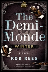 The Demi-Monde: Winter - A Novel ebook by Rod Rees