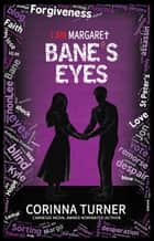 Bane's Eyes (U.S. Edition) ebook by Corinna Turner