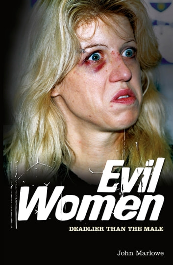 Evil Women - Deadlier than the Male ebook by John Marlowe