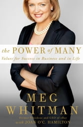The Power of Many - Values for Success in Business and in Life ebook by Meg Whitman,Joan O'C Hamilton