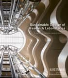 Sustainable Design of Research Laboratories ebook by KlingStubbins