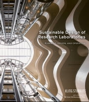 Sustainable Design of Research Laboratories - Planning, Design, and Operation ebook by KlingStubbins