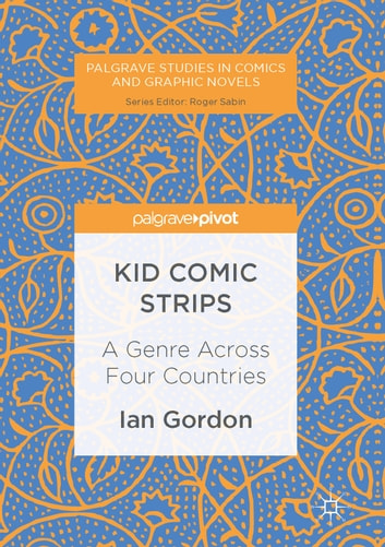 Kid Comic Strips - A Genre Across Four Countries ebook by Ian Gordon
