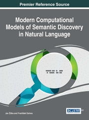 Modern Computational Models of Semantic Discovery in Natural Language ebook by Jan Žižka,František Dařena