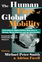 The Human Face of Global Mobility ebook by Adrian Favell