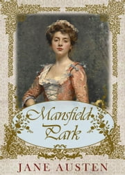 Mansfield Park - [Special Illustrated Edition] [Annotated with Literary History And Criticism ] [Free Audio Links] ebook by Jane Austen