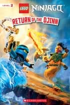 Return of the Djinn (LEGO Ninjago: Reader) ebook by Scholastic, Kate Howard