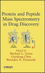 Protein and Peptide Mass Spectrometry in Drug Discovery ebook by Michael L. Gross,Guodong Chen,Birendra Pramanik