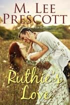 Ruthie's Love - A Morgan's Run Romance ebook by M. Lee Prescott