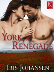 York, the Renegade - A Loveswept Classic Romance ebook by Iris Johansen