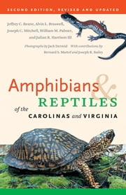 Amphibians and Reptiles of the Carolinas and Virginia, 2nd Ed ebook by William M. Palmer,Alvin L. Braswell,Jeffrey C. Beane,Joseph C. Mitchell