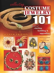 eBook Collecting Costume Jewelry 101: The Basics of Starting ebook by Carroll, Julia