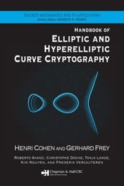 Handbook of Elliptic and Hyperelliptic Curve Cryptography ebook by Cohen, Henri