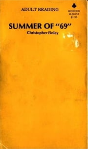 Summer Of '69 ebook by Finley,Christopher