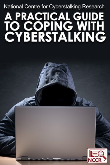 A Practical Guide To Coping With Cyberstalking Ebook By National