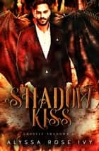 Shadow Kiss (Ghostly Shadows #1) ebook by Alyssa Rose Ivy