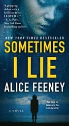 Sometimes I Lie - A Novel ebooks by Alice Feeney