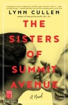 The Sisters of Summit Avenue ebook by Lynn Cullen