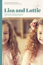 Lisa and Lottie ebook by Erich Kastner