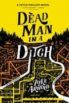 Dead Man in a Ditch ebook by Luke Elliot Arnold