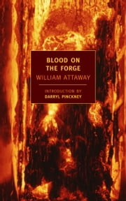 Blood on the Forge ebook by William Attaway,Darryl Pinckney