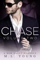 Chase (Volume Two) ebook by M.L. Young