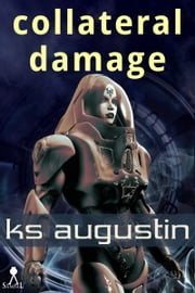 Collateral Damage ebook by KS Augustin