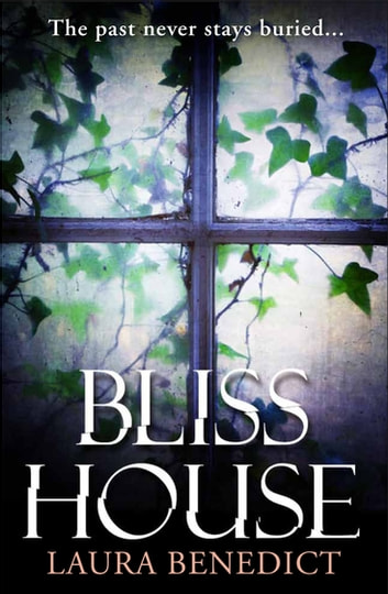 Bliss House ebook by Laura Benedict