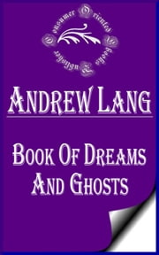 Book of Dreams and Ghosts ebook by Andrew Lang