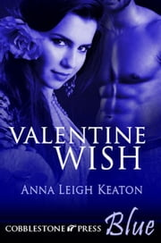 Valentine Wish ebook by Anna Leigh Keaton