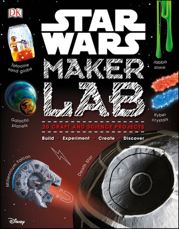 Star Wars Maker Lab - 20 Craft and Science Projects ebook by Liz Lee Heinecke,Cole Horton