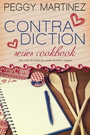Contradiction Series Cookbook ebook by Peggy Martinez