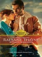 Intimate Surrender (Mills & Boon M&B) (Logan's Legacy, Book 14) ebook by RaeAnne Thayne
