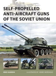 Self-Propelled Anti-Aircraft Guns of the Soviet Union ebook by Mike Guardia