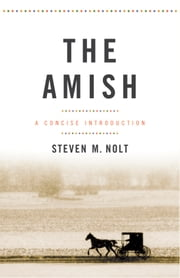 The Amish - A Concise Introduction ebook by Steven M. Nolt