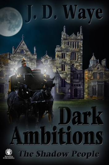 Dark Ambitions ebook by J.D. Waye