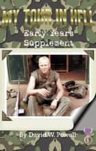 My Tour In Hell - Early Years Supplement ebook by David W. Powell, Victor R. Volkman