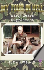 My Tour In Hell - Early Years Supplement ebook by David W. Powell,Victor R. Volkman
