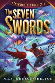 Otherworld Chronicles #2: The Seven Swords ebook by Nils Johnson-Shelton