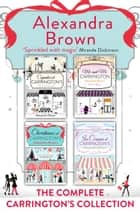 Carrington's at Christmas: The Complete Collection: Cupcakes at Carrington's, Me and Mr Carrington, Christmas at Carrington's, Ice Creams at Carrington's ebook by Alexandra Brown