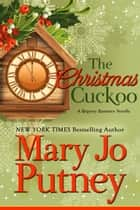 The Christmas Cuckoo - A Regency Romance Novella ebook by Mary Jo Putney
