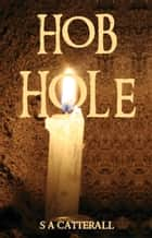 Hob Hole ebook by S A Catterall