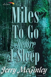 Miles To Go Before I Sleep ebook by Jerry McGinley