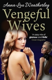 Vengeful Wives ebook by Anna-Lou Weatherley