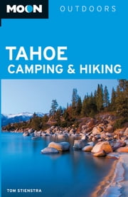Moon Tahoe Camping & Hiking ebook by Tom Stienstra